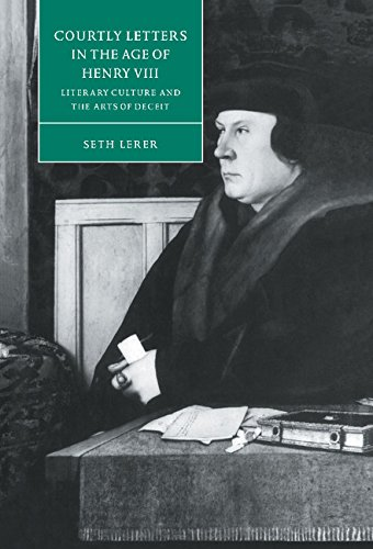 Courtly Letters in the Age of Henry VIII: Literary Culture and the Arts of Deceit free download