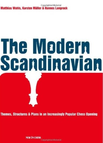 The Modern Scandinavian: Themes, Structures & Plans in an Increasingly Popular Chess Opening free download
