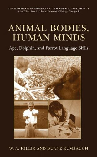 Animal Bodies, Human Minds: Ape, Dolphin, and Parrot Language Skills free download