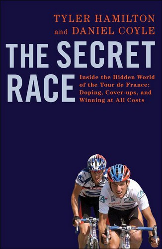 The Secret Race: Inside the Hidden World of the Tour de France: Doping, Cover-ups, and Winning at All Costs free download