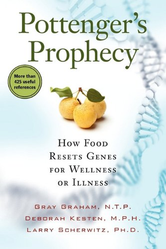 Pottenger's Prophecy: How Food Resets Genes for Wellness or Illness free download