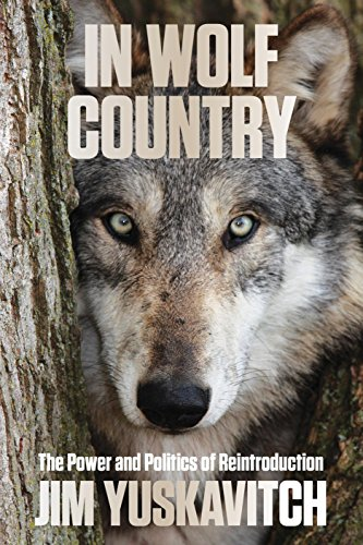 In Wolf Country: The Power and Politics of Reintroduction free download