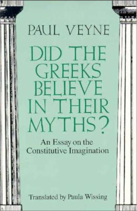Did the Greeks Believe in Their Myths?: An Essay on the Constitutive Imagination free download