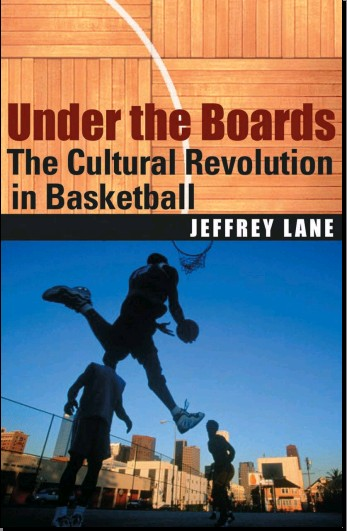 Under the Boards: The Cultural Revolution in Basketball free download