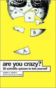 Are You Crazy?: 18 Scientific Quizzes to Test Yourself download dree