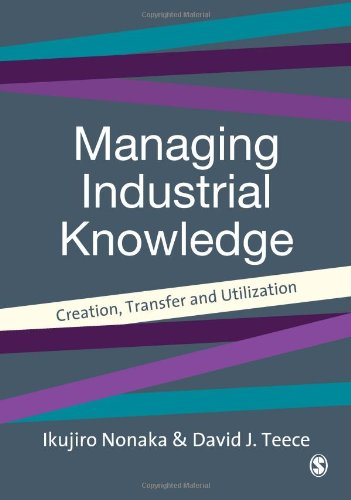 Managing Industrial Knowledge: Creation, Transfer and Utilization free download