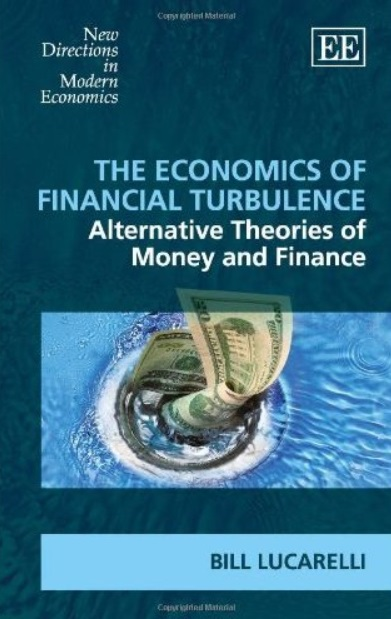 The Economics of Financial Turbulence: Alternative Theories of Money and Finance free download