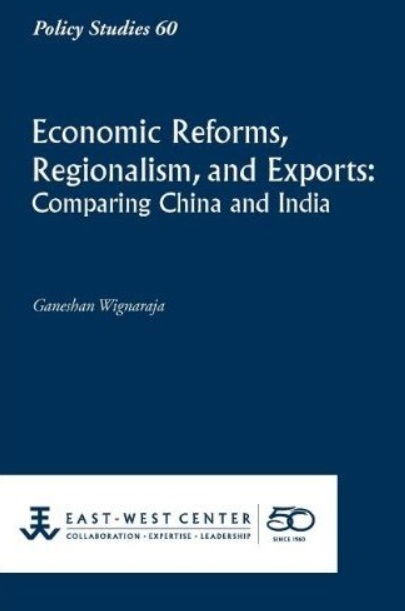 Economic Reforms, Regionalism, and Exports: Comparing China and India free download