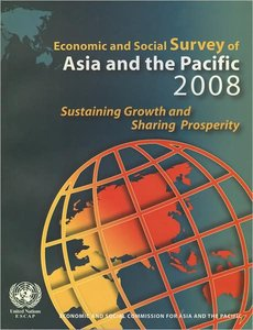 Economic and Social Survey of Asia and the Pacific 2008: Sustaining Growth and Sharing Prosperity free download