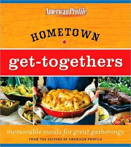 Hometown Get-Togethers: Memorable Meals for Great Gatherings free download
