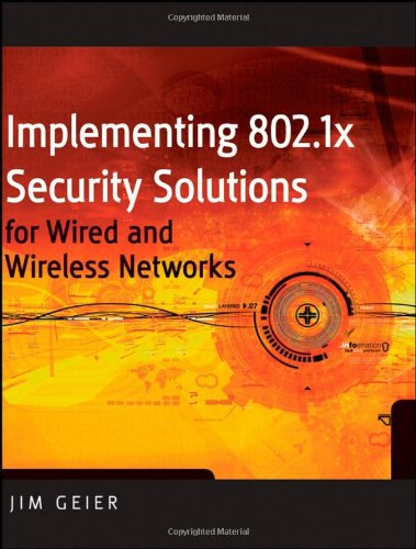 Implementing 802.1X Security Solutions for Wired and Wireless Networks free download
