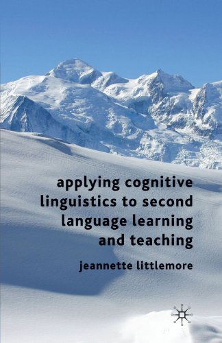 Applying Cognitive Linguistics to Second Language Learning and Teaching free download