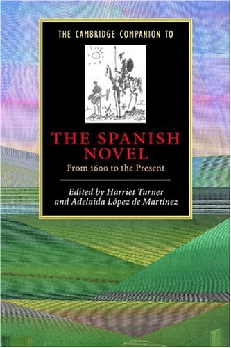 The Cambridge Companion to the Spanish Novel: From 1600 to the Present (Cambridge Companions to Literature) free download