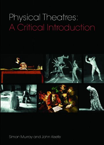 Physical Theatres: A Critical Introduction free download