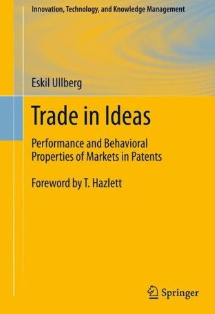 Trade in Ideas: Performance and Behavioral Properties of Markets in Patents free download