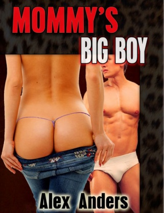 Mommy's Big Boy By Alex Anders free download