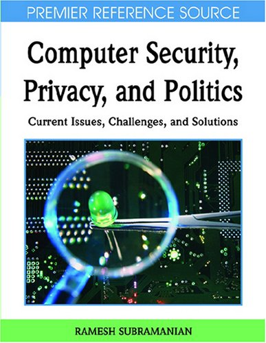 Computer Security, Privacy and Politics: Current Issues, Challenges and Solutions free download