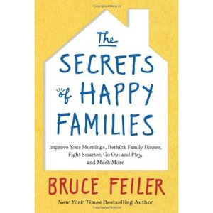 The Secrets of Happy Families: Improve Your Mornings, Rethink Family Dinner, Fight Smarter, Go Out and Play free download