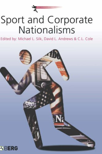 Sport and Corporate Nationalisms (Sport, Commerce and Culture) free download