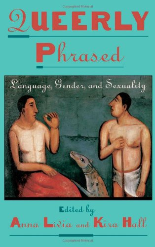Queerly Phrased: Language, Gender, and Sexuality free download