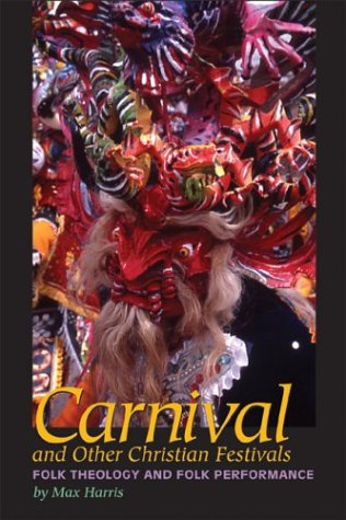 Carnival and Other Christian Festivals: Folk Theology and Folk Performance free download