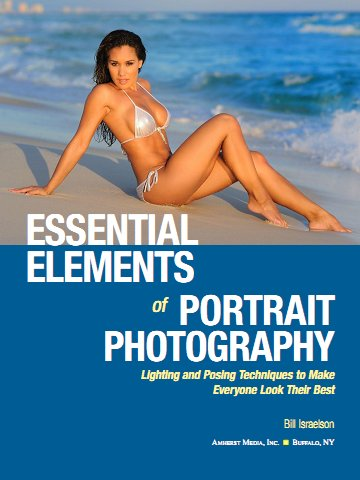 Essential Elements of Portrait Photography: Lighting and Posing Techniques to Make Everyone Look Their Best free download