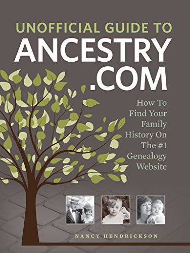 Unofficial Guide to Ancestry.com: How to Find Your Family History on the No. 1 Genealogy Website free download