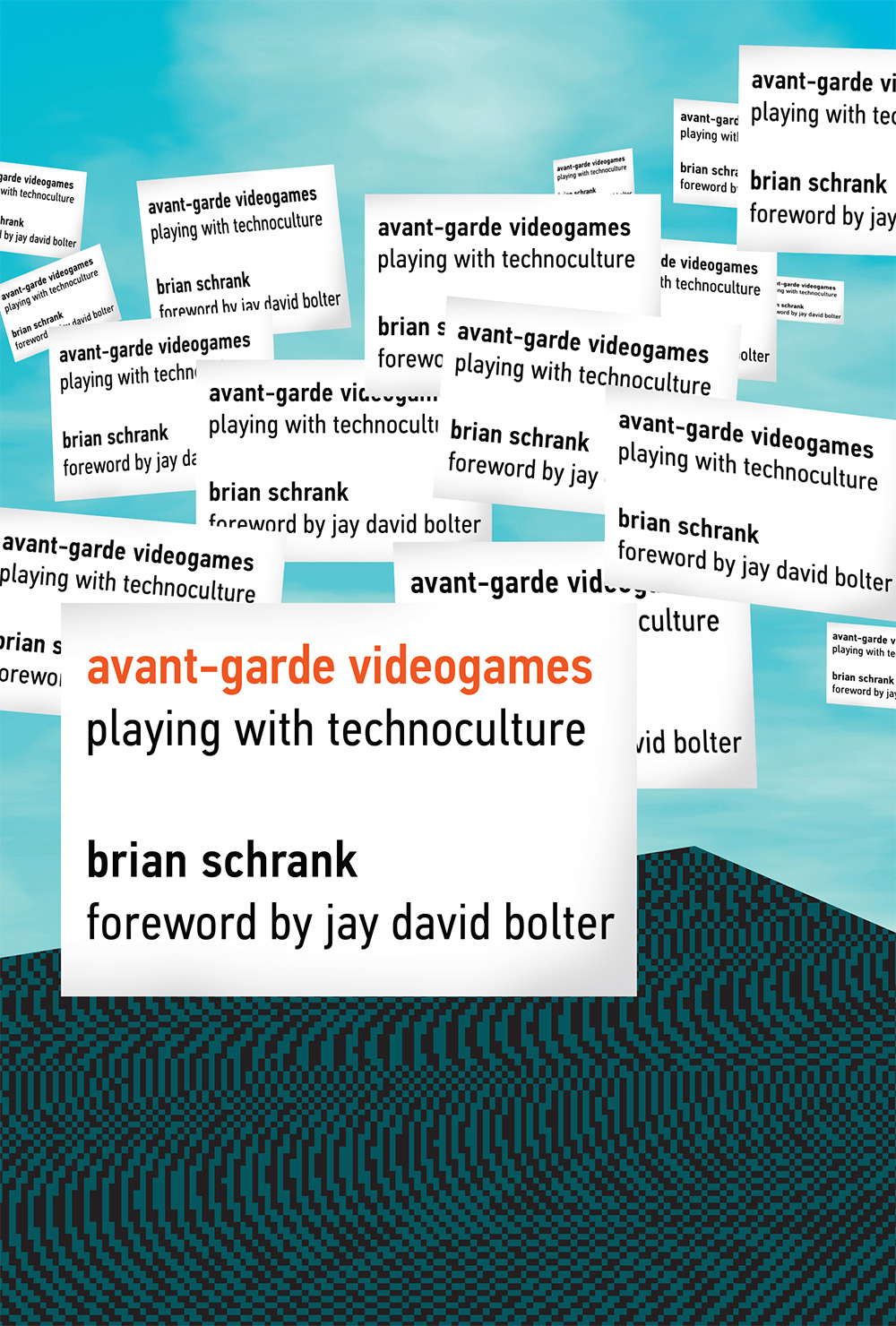 Avant-garde Videogames: Playing with Technoculture free download