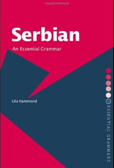 Serbian: An Essential Grammar (Routledge Essential Grammars) free download