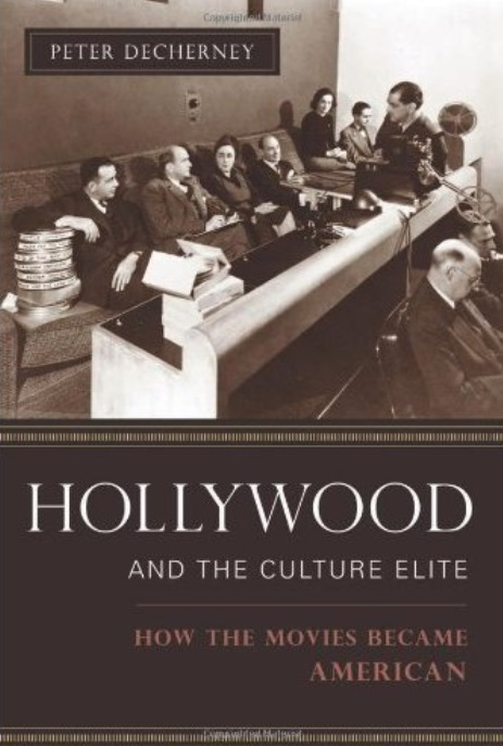 Hollywood and the Culture Elite: How the Movies Became American free download