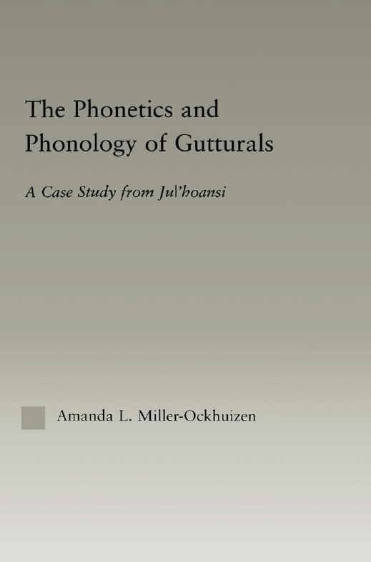 The Phonetics and Phonology of Gutturals: A Case Study from Ju'hoansi free download