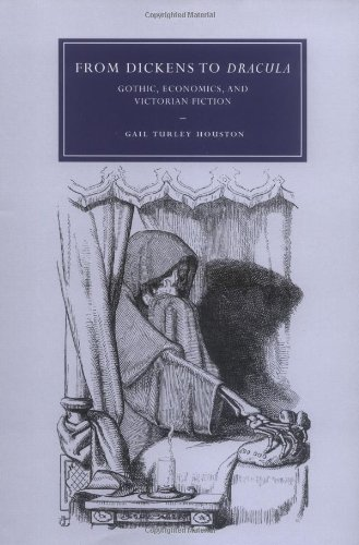 From Dickens to Dracula: Gothic, Economics, and Victorian Fiction free download