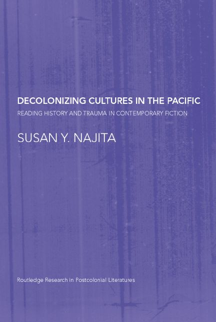 Decolonizing Cultures in the Pacific: Reading History and Trauma in Contemporary Fiction free download