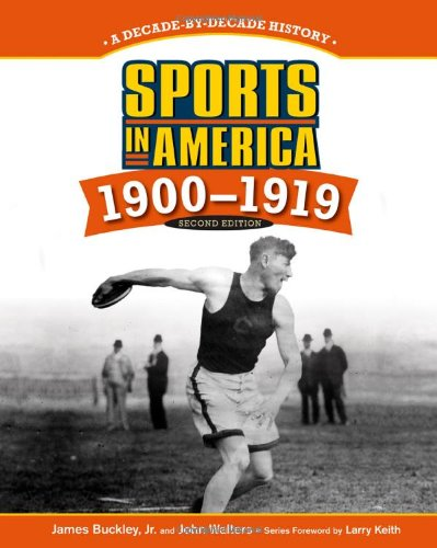 Sports in America: 1900-1919 (Sports in America: Decade by Decade) free download