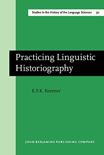 Practicing Linguistic Historiography, volume 50 free download