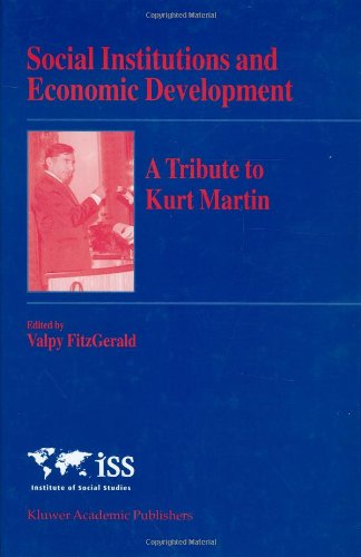 Social Institutions and Economic Development: A Tribute to Kurt Martin free download