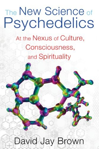 The New Science of Psychedelics: At the Nexus of Culture, Consciousness, and Spirituality free download