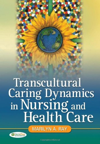 Transcultural Caring: The Dynamics of Contemporary Nursing free download