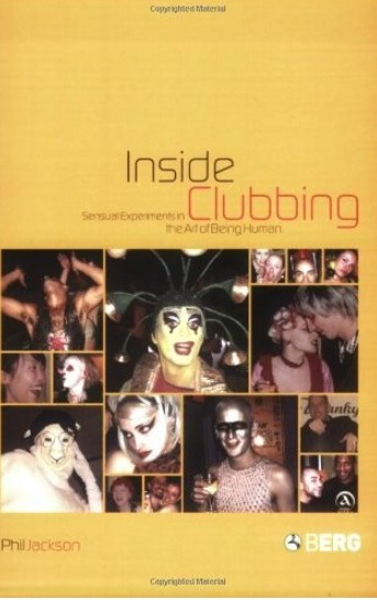 Inside Clubbing: Sensual Experiments in the Art of Being Human free download