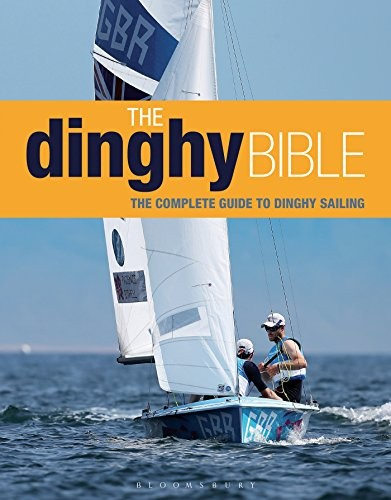 The Dinghy Bible: The complete guide for novices and experts free download
