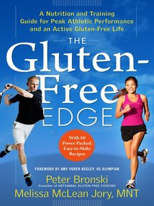 The Gluten-Free Edge: A Nutrition and Training Guide for Peak Athletic Performance and an Active Gluten-Free Life free download