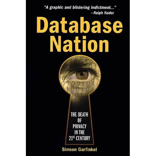Database Nation: The Death of Privacy in the 21st Century by Simson Garfinkel free download