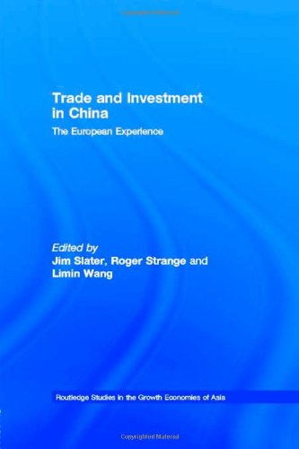 Trade and Investment in China: The European Experience (Routledge Studies in the Growth Economies of Asia) free download