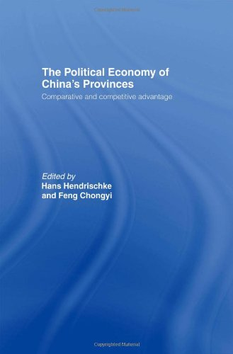 The Political Economy of China's Provinces: Competitive and Comparative Advantage free download