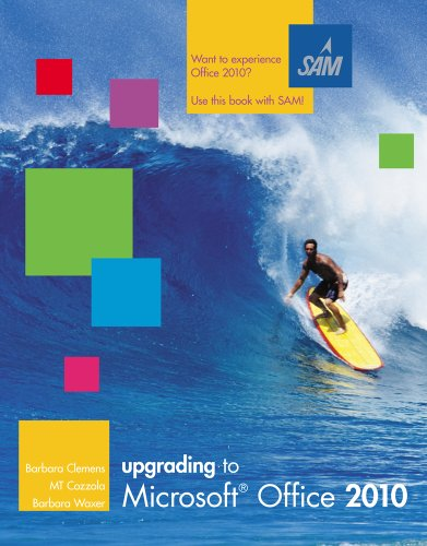 Upgrading to Microsoft Office 2010 (Available Titles Skills Assessment Manager (SAM) - Office 2010) free download