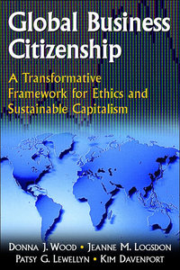 Global Business Citizenship: A Transformative Framework for Ethics And Sustainable Capitalism free download