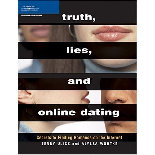 Truth, Lies, and Online Dating: Secrets to Finding Romance on the Internet free download