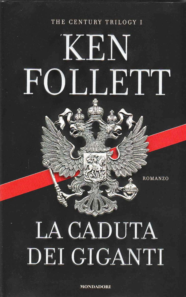 Ken Follett - La caduta dei giganti - The Century Trilogy 1 free download