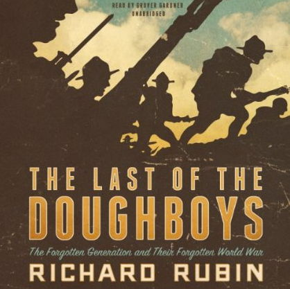 The Last of the Doughboys: The Forgotten Generation and Their Forgotten World War free download