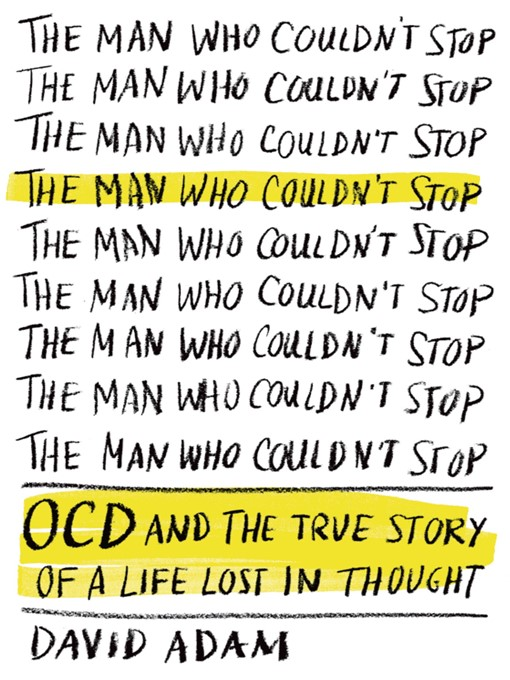 The Man Who Couldn't Stop: OCD and the True Story of a Life Lost in Thought free download